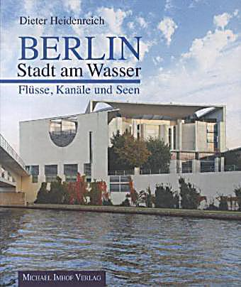 berlin stadt am wasser fl sse kan le und seen buch portofrei. Black Bedroom Furniture Sets. Home Design Ideas