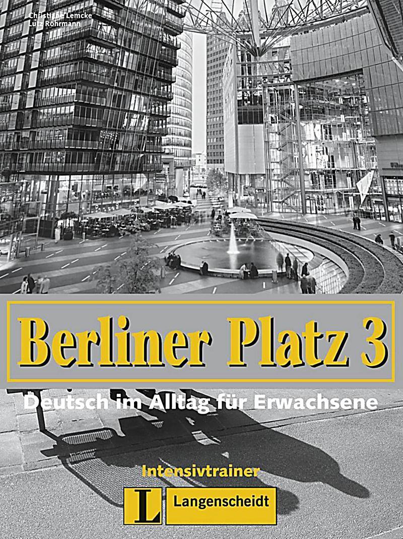 berliner platz 3 b ndige ausgabe bd 3 intensivtrainer. Black Bedroom Furniture Sets. Home Design Ideas