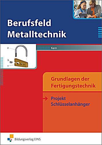 Berufsfeld metalltechnik grundlagen der fertigungstechnik for Grundlagen der tragwerklehre 1