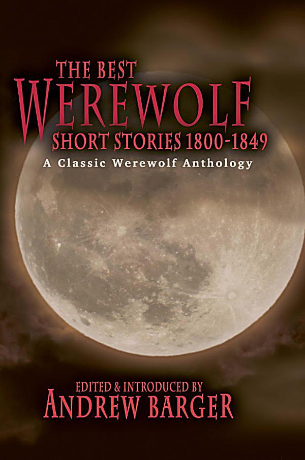 Best Short Stories 1800-1849: The Best Werewolf Short ...