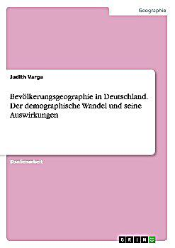bev lkerungsgeographie in deutschland der demographische wandel und seine auswirkungen buch. Black Bedroom Furniture Sets. Home Design Ideas