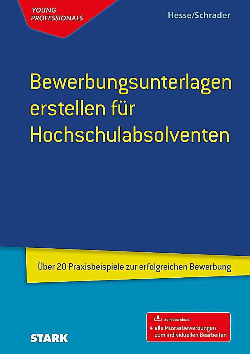 bewerbungsunterlagen erstellen fr hochschulabsolventen hans christian schrader jrgen hesse - Hesse Schrader Bewerbung