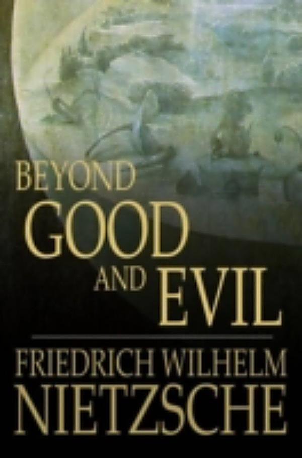 good and evil in nietzsches mature philosophy Teach philosophy of religion nietzche, god and the good life [2] to the end of his life, with beyond good and evil.