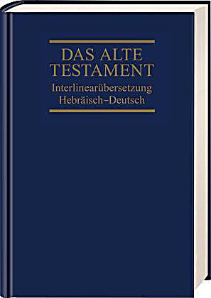 bibelausgaben das alte testament interlinear bersetzung hebr isch deutsch buch. Black Bedroom Furniture Sets. Home Design Ideas