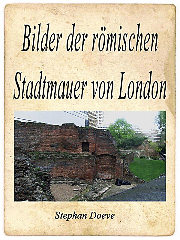 bilder der r mischen stadtmauer von london ebook gratis. Black Bedroom Furniture Sets. Home Design Ideas