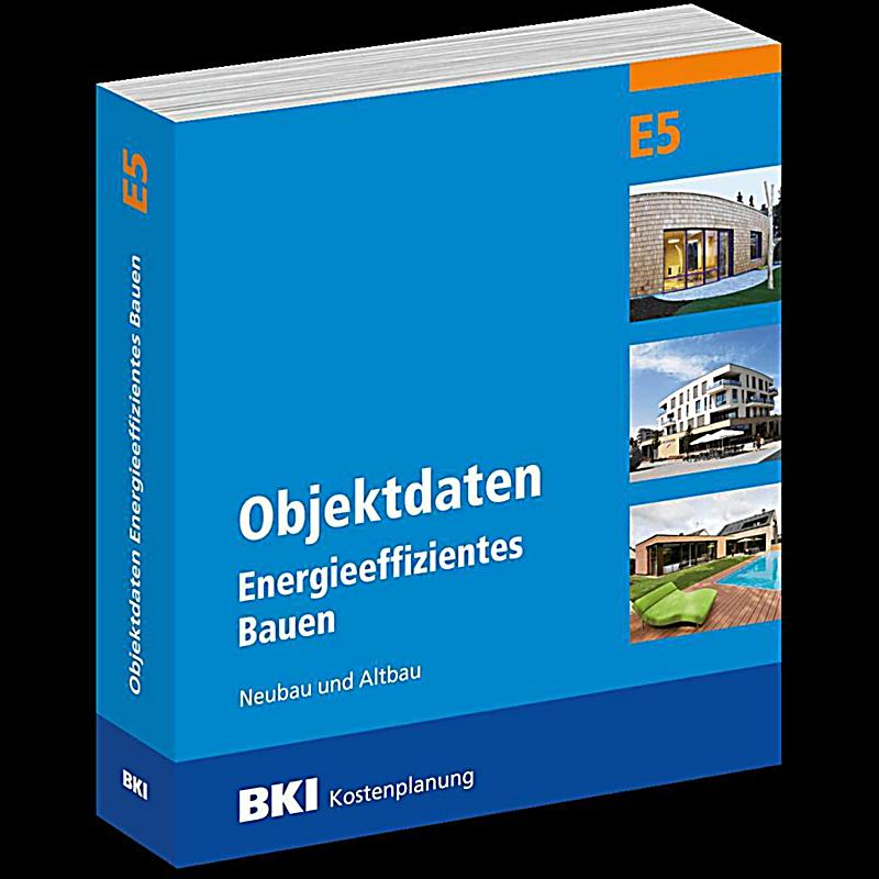bki objektdaten e5 energieeffizientes bauen buch versandkostenfrei. Black Bedroom Furniture Sets. Home Design Ideas