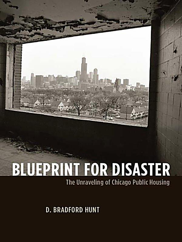 blueprint for disaster the unraveling of chicago public housing pdf