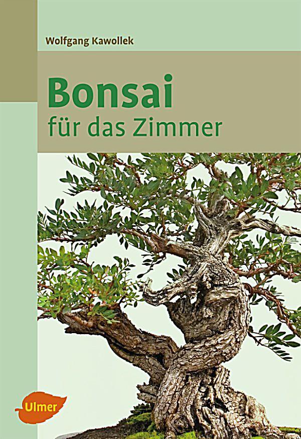 bonsai f r das zimmer ebook jetzt bei als. Black Bedroom Furniture Sets. Home Design Ideas