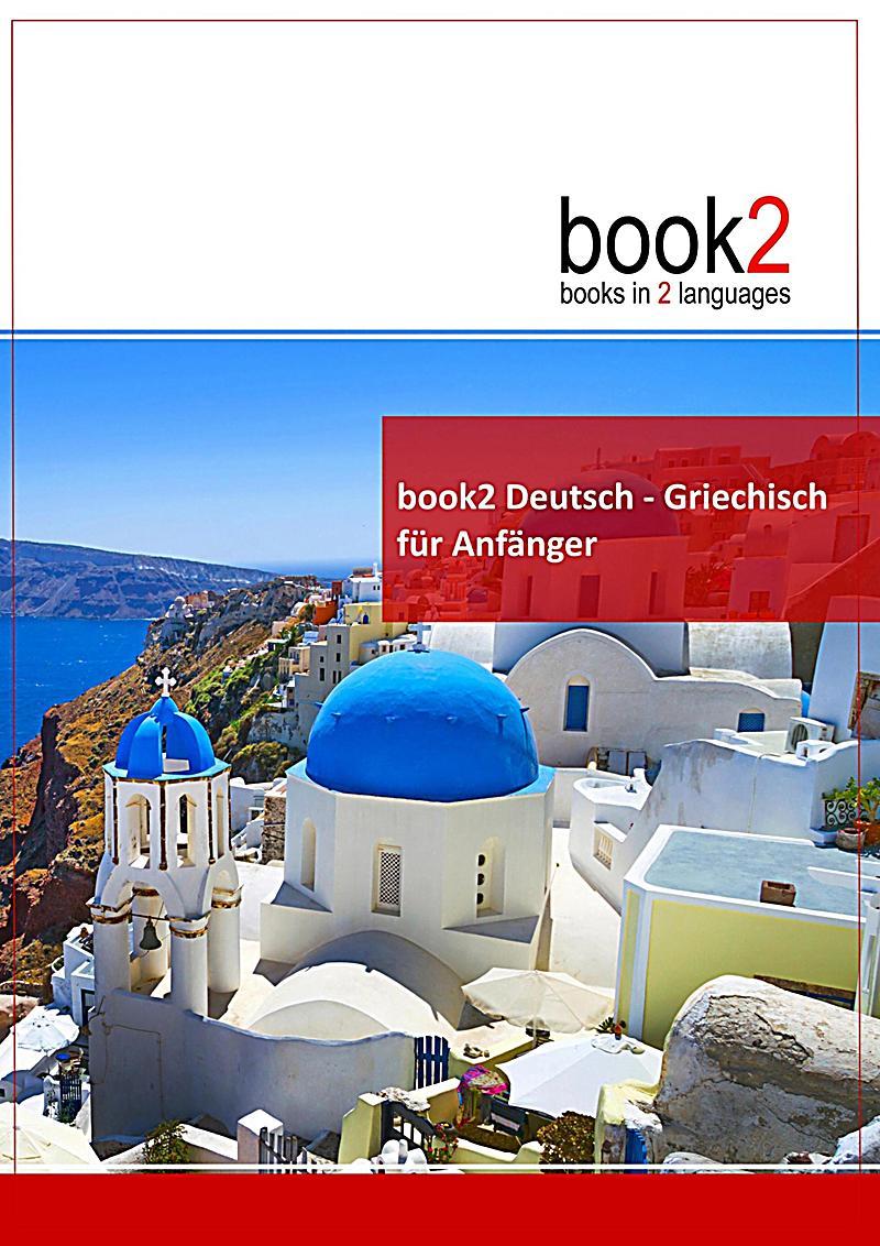 book2 deutsch griechisch f r anf nger buch portofrei bestellen. Black Bedroom Furniture Sets. Home Design Ideas