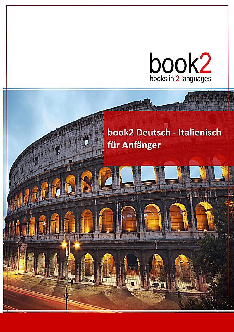 book2 deutsch italienisch f r anf nger buch portofrei bestellen. Black Bedroom Furniture Sets. Home Design Ideas