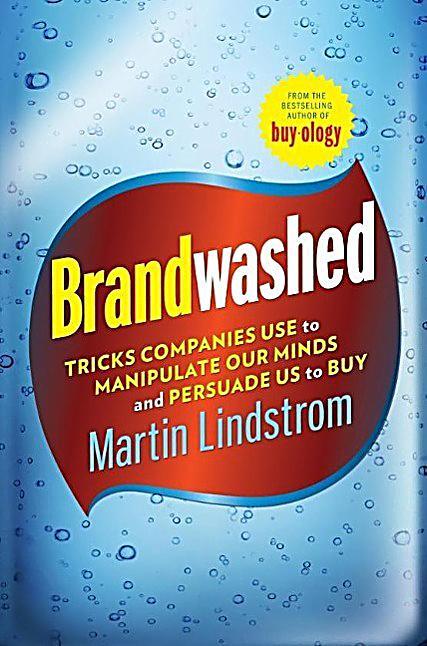 brandwashed buch von martin lindstrom portofrei bei