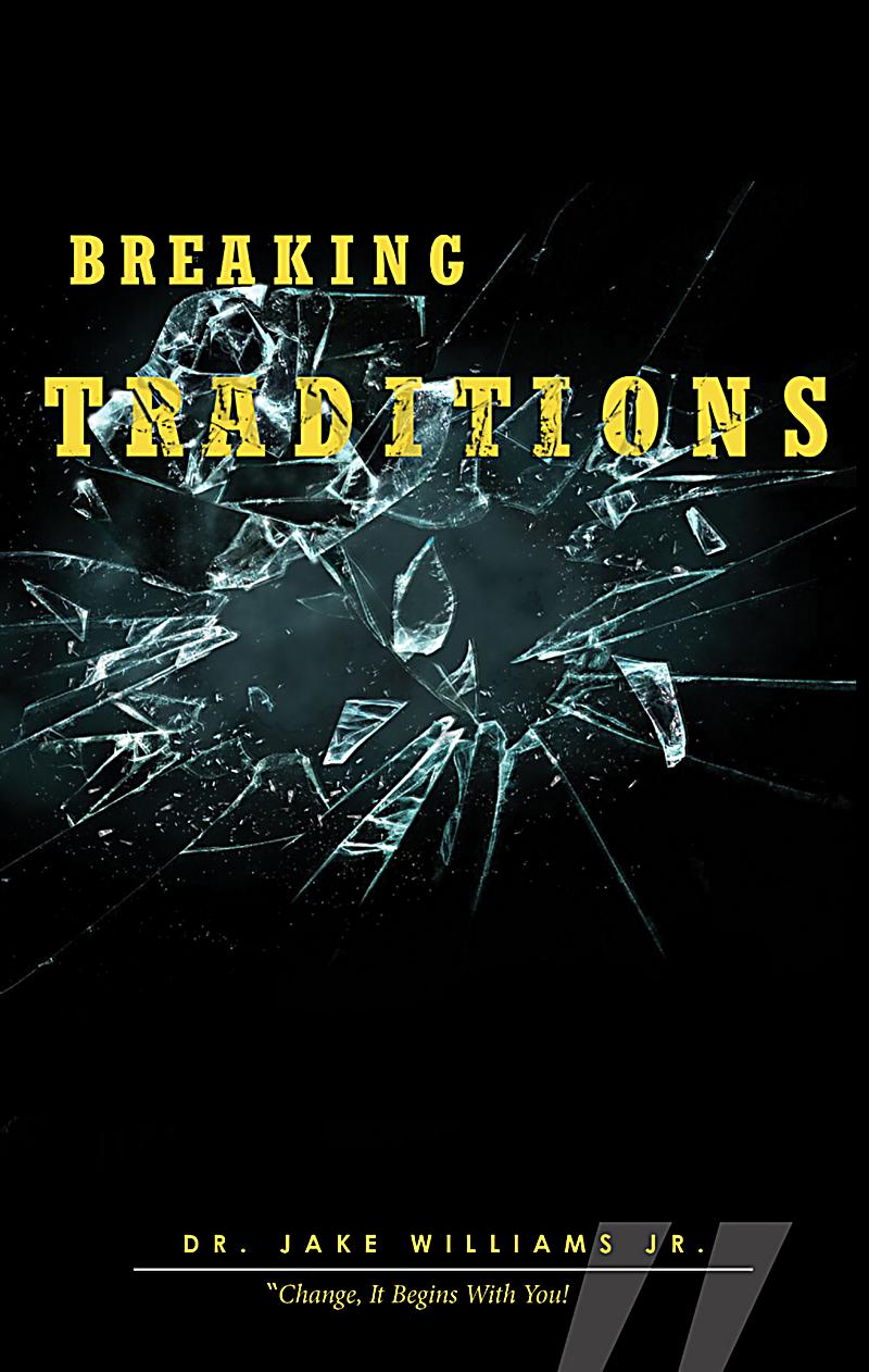 breaking traditions To break from a tradition synonyms, antonyms, english dictionary, english language, definition, see also 'break in',break out',break up',break away', reverso dictionary, english synonym, english vocabulary.