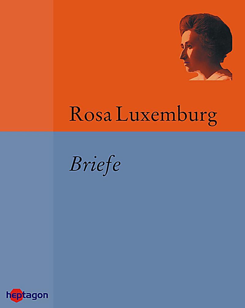 Briefe Von Rosa Luxemburg : Briefe ebook jetzt bei weltbild als download