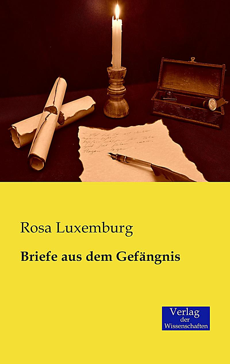 Briefe Von Rosa Luxemburg : Briefe aus dem gefängnis buch portofrei bei weltbild