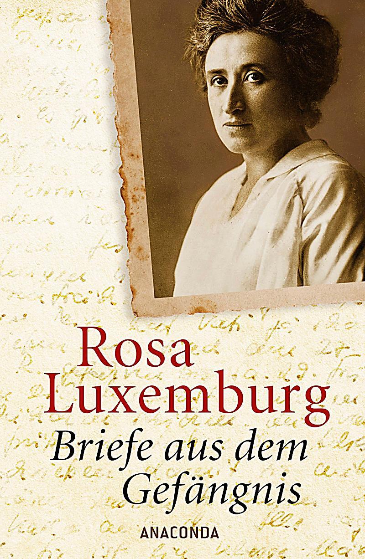 Briefe Von Rosa Luxemburg : Briefe aus dem gefängnis buch bei weltbild online bestellen