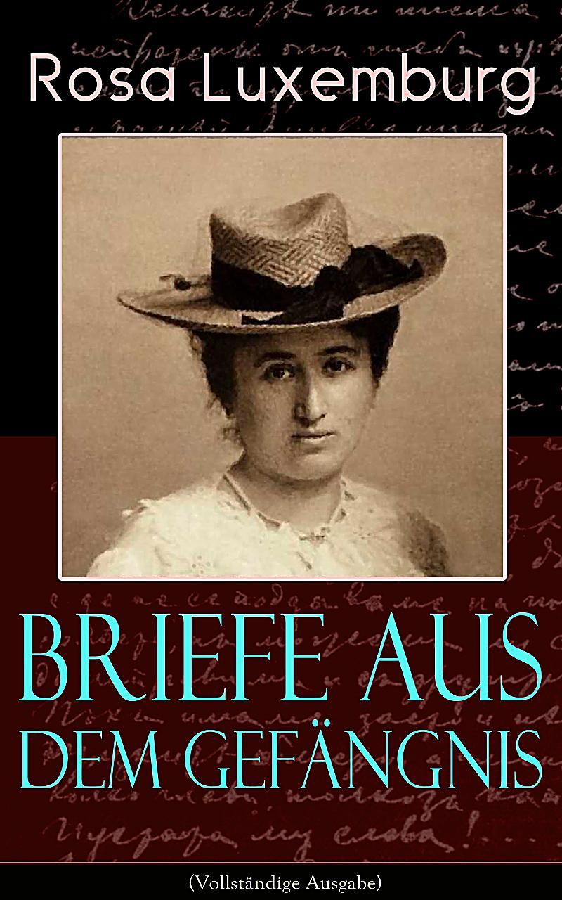 Briefe Von Rosa Luxemburg : Briefe aus dem gefängnis vollständige ausgabe ebook