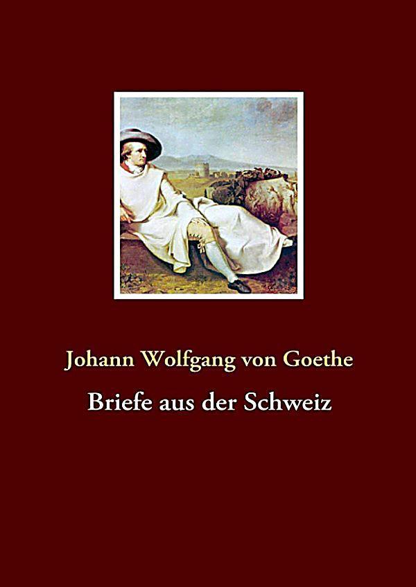 Briefe Von Goethe : Briefe aus der schweiz ebook jetzt bei weltbild als