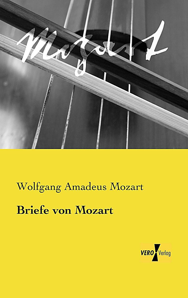 Briefe Von Mozart : Briefe von mozart buch jetzt bei weltbild online bestellen