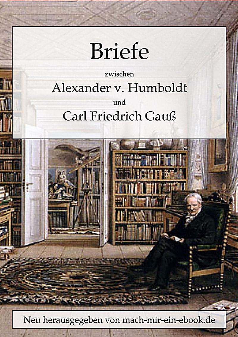 Briefe Alexander Von Humboldt : Briefe zwischen a v humboldt und gauss ebook weltbild