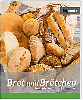 brot und br tchen rezepte f r den thermomix buch. Black Bedroom Furniture Sets. Home Design Ideas