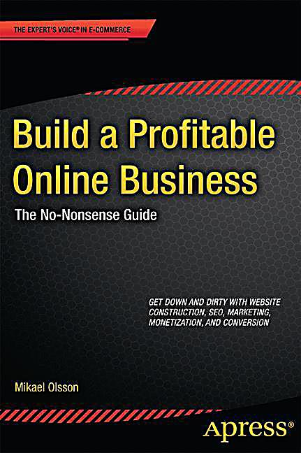Build A Profitable Online Business The No Nonsense Guide