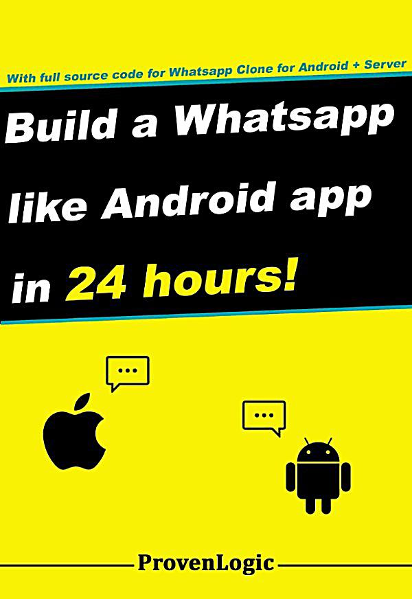 build a whatsapp like app in 24 hours ebook. Black Bedroom Furniture Sets. Home Design Ideas