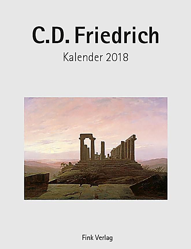 c d friedrich 2018 kalender g nstig bei bestellen. Black Bedroom Furniture Sets. Home Design Ideas