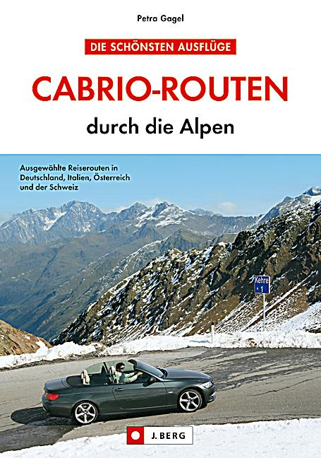 cabrio routen durch die alpen buch portofrei bei. Black Bedroom Furniture Sets. Home Design Ideas