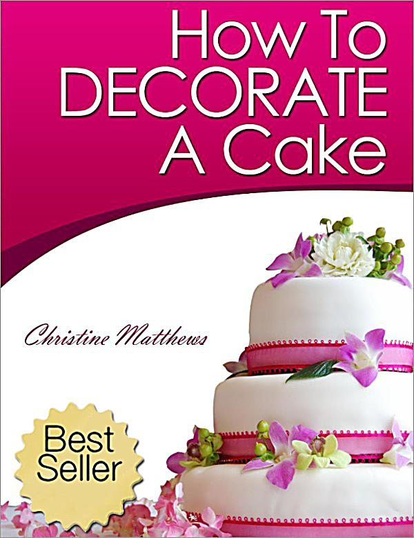 Cake decorating for beginners how to decorate a cake cake for How to decorate a cake for beginners