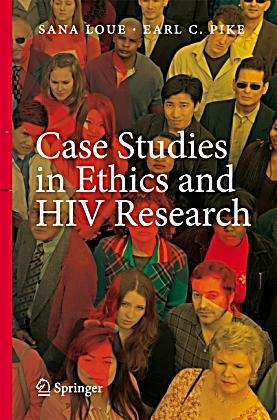 case studies in ethics and hiv research Pris: 559 kr inbunden, 2007 skickas inom 2-5 vardagar köp case studies in ethics and hiv research av sana loue, earl c pike på bokuscom.