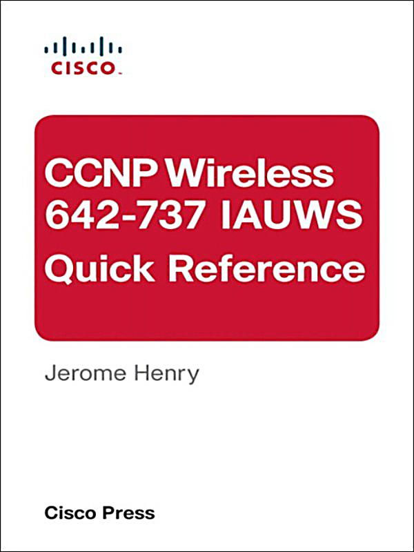 Ccnp wireless 642-737 iauws quick reference