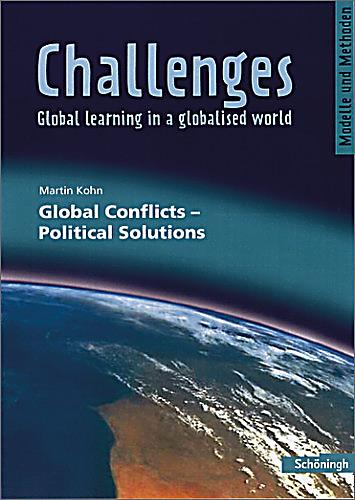 global challenges in politics While the political, social, and economic contexts in different countries obviously vary, political and social challenges must increasingly be examined from a global perspective as they can only be addressed and resolved multilaterally.