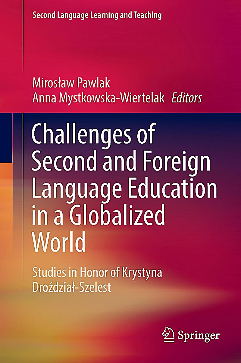 the challenges in learning foreign language Despite its obvious importance to language learning, the listening skill was for a  long time relegated to a marginal place in foreign language curricula with the.