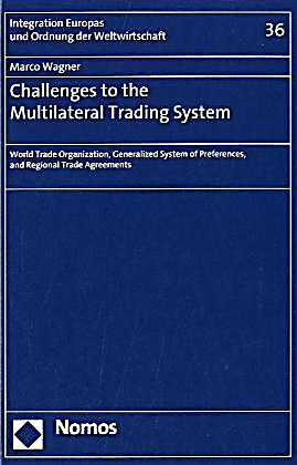 Challenges Of Multilateral Trading System  World Finance