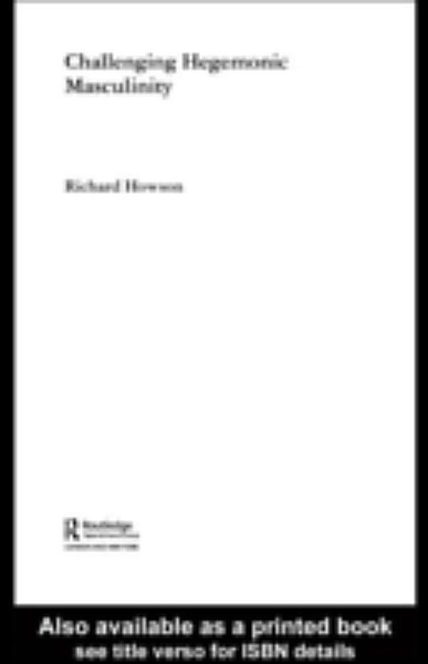 hegemonic masculinity practices essay Masculinity, men, male in 1993, michael s kimmel published a  2rather than  attach themselves to hegemonic masculinity as a unified normative practice  19  teresa de lauretis, the technologies of gender: essays on theory, film and.