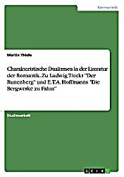 charakteristische dualismen in der literatur der romantik zu ludwig tiecks der runenberg und e. Black Bedroom Furniture Sets. Home Design Ideas