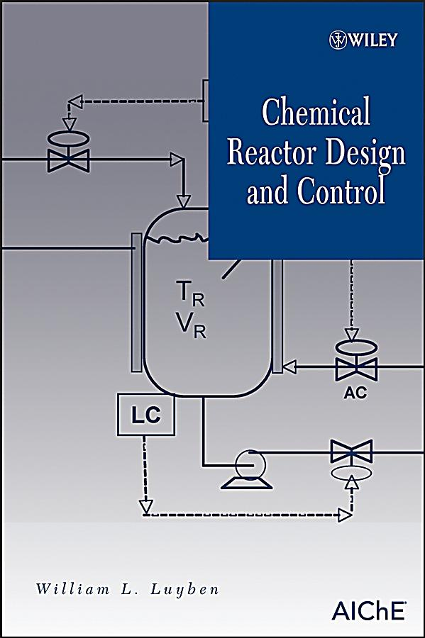 Chemical Reactor Design And Control Luyben Pdf