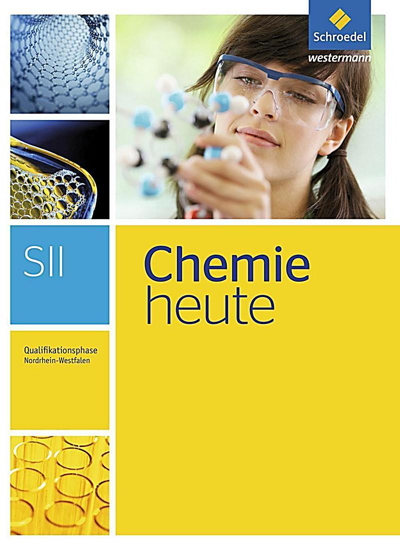 chemie heute sii ausgabe 2014 nordrhein westfalen qualifikationsphase sch lerband. Black Bedroom Furniture Sets. Home Design Ideas