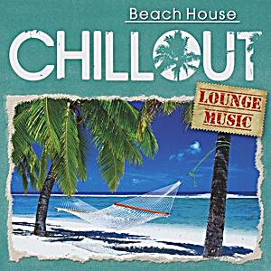 Chillout beach house lounge music cd von various bei for Lounge house music