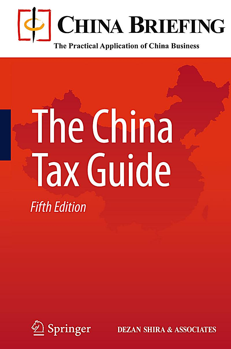 china tax guide China's indirect tax system was for many years a bifurcated system with vat broadly applying to the goods sector china: country vat essentials guide 2016.