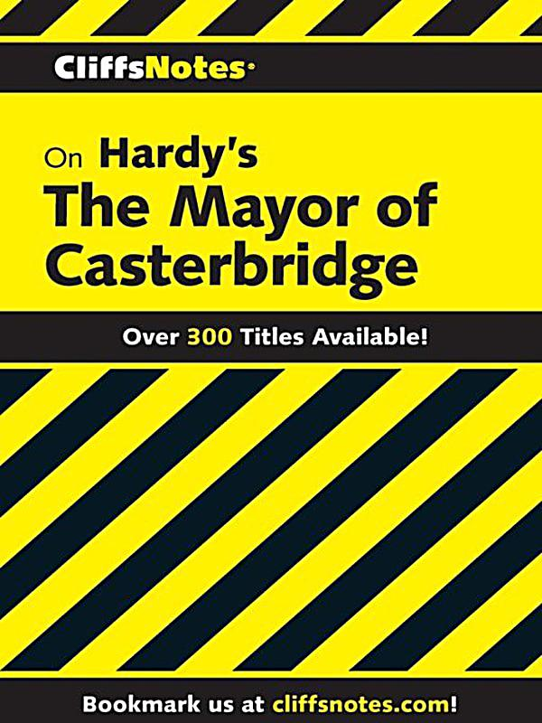 mayor of casterbridge critical essays Hardy had returned to dorchester from london in 1883, and the town is most famously fictionalized in the 1886 novel the mayor of casterbridge hardy's description identifies the defining moment in the ring's history as the execution there in 1706 of the nineteen year-old mary channing for allegedly.