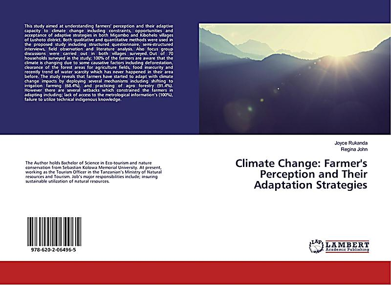 perceptions on climate change and its Bangladesh is one of the countries most vulnerable to climate change (cc) a basic understanding of public perception on vulnerability, attitude and the risk in relation to cc and health will provide strategic directions for government policy, adaptation strategies and development of community.