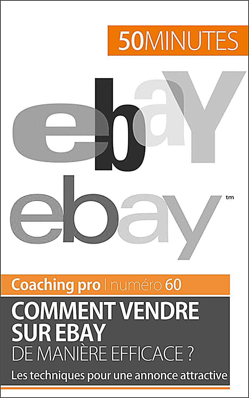 coaching pro comment vendre sur ebay de mani re efficace ebook. Black Bedroom Furniture Sets. Home Design Ideas