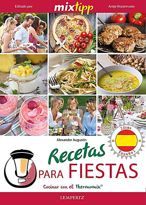 Cocinar con la thermomix mixtipp recetas para fiestas for Resetas para cocinar