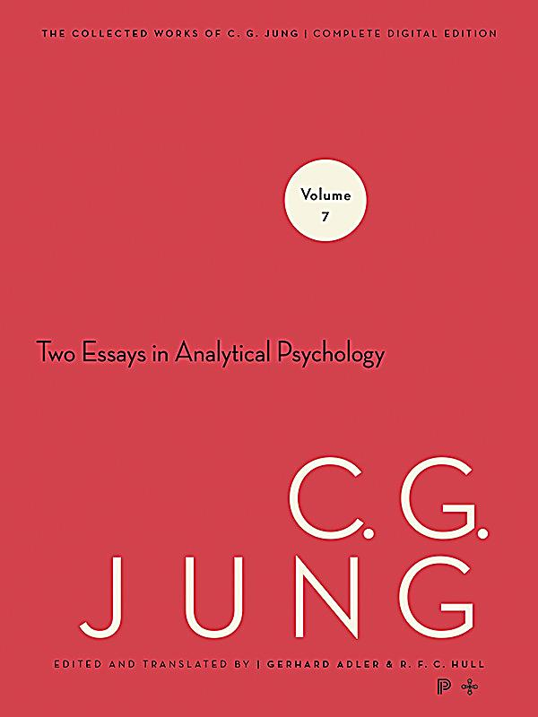 analytical c.g collected essay jung psychology two vol.7 works 内容提示: volume vii: two essays on analytical psychology 000158 on the psychology of the unconscious prefaces in: jung, c, collected works of c g jung, vol 7 2nd ed, princeton university press, 1966 349 p.