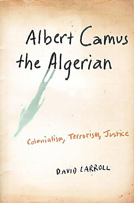 camus algerian essays View notes - the stranger absurdism and algerian war essay from literature ib english at palm harbor university high reflective statement question: how was your understanding of cultural and.