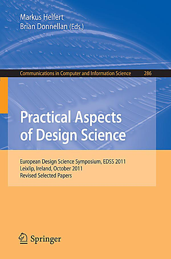 Communications In Computer And Information Science Practical Aspects Of Design Science Ebook