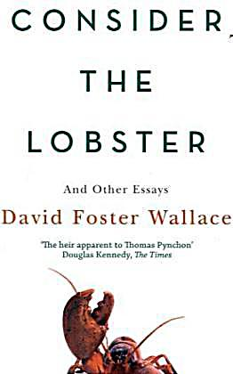 9780316156110: Consider the Lobster: And Other Essays - AbeBooks ...