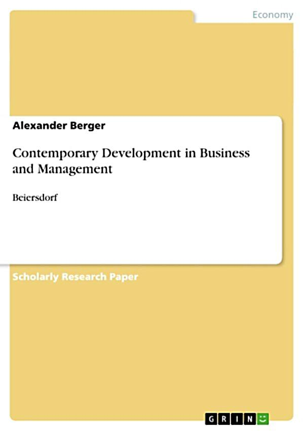 contemporary development in business and management essay 1 as soon as you know that you are going to apply to business school, you can   and contrast essay which is beneficial for your analytical skill development.