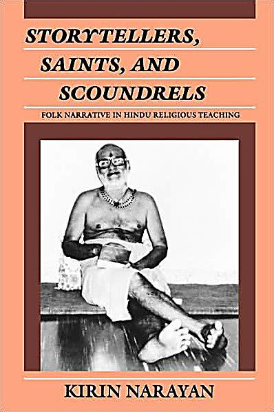 storytellers saints and scoundrels folk narrative Storytellers, saints, and scoundrels: folk narrative in hindu religious teaching ( contemporary ethnography) 1 august 1989 by kirin narayan.